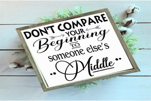Download Free Don T Compare Your Beginning Graphic By Family Creations for Cricut Explore, Silhouette and other cutting machines.