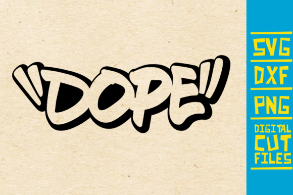 Download Free Dope Graffiti Graphic By Svgyeahyouknowme Creative Fabrica for Cricut Explore, Silhouette and other cutting machines.
