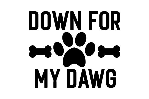 Down for My Dawg Craft Design By Creative Fabrica Crafts