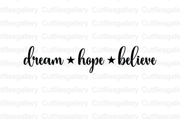Download Free Dream Hope Believe Svg Graphic By Cutfilesgallery Creative Fabrica for Cricut Explore, Silhouette and other cutting machines.