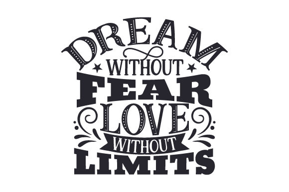 Dream Without Fear, Love Without Limits Motivacional Archivo de Corte Craft Por Creative Fabrica Crafts