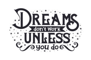 Dreams Don't Work Unless You Do Craft Design By Creative Fabrica Crafts