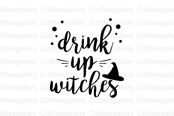 Download Free Drink Up Witches Graphic By Cutfilesgallery Creative Fabrica for Cricut Explore, Silhouette and other cutting machines.