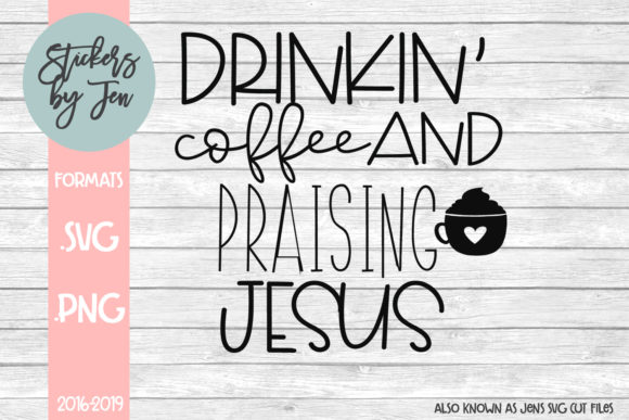 Download Free Drinkin Coffee And Praising Jesus Svg Graphic By Stickers By for Cricut Explore, Silhouette and other cutting machines.