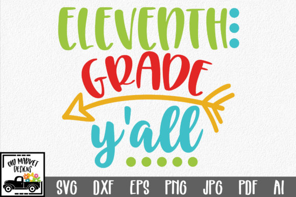 Download Free Eleventh Grade Y All Graphic By Oldmarketdesigns Creative Fabrica for Cricut Explore, Silhouette and other cutting machines.