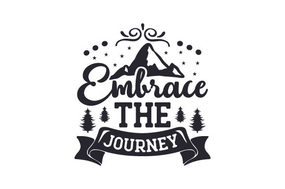Download Free Embrace The Journey Svg Cut File By Creative Fabrica Crafts for Cricut Explore, Silhouette and other cutting machines.