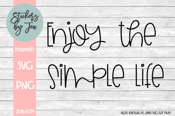 Download Free Enjoy The Simple Life Svg Graphic By Stickers By Jennifer for Cricut Explore, Silhouette and other cutting machines.