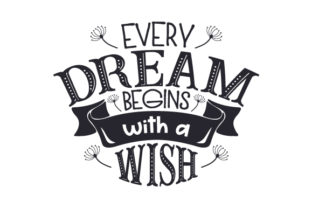 Every Dream Begins with a Wish Craft Design By Creative Fabrica Crafts