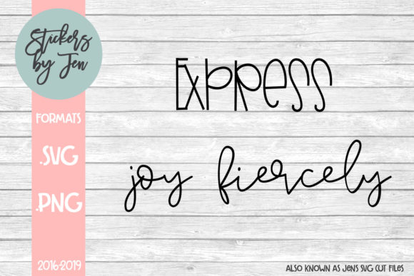 Download Free Express Joy Fiercely Svg Graphic By Jens Svg Cut Files for Cricut Explore, Silhouette and other cutting machines.