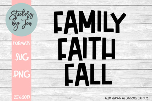 Download Free Faith Family Fall Svg Graphic By Stickers By Jennifer Creative for Cricut Explore, Silhouette and other cutting machines.