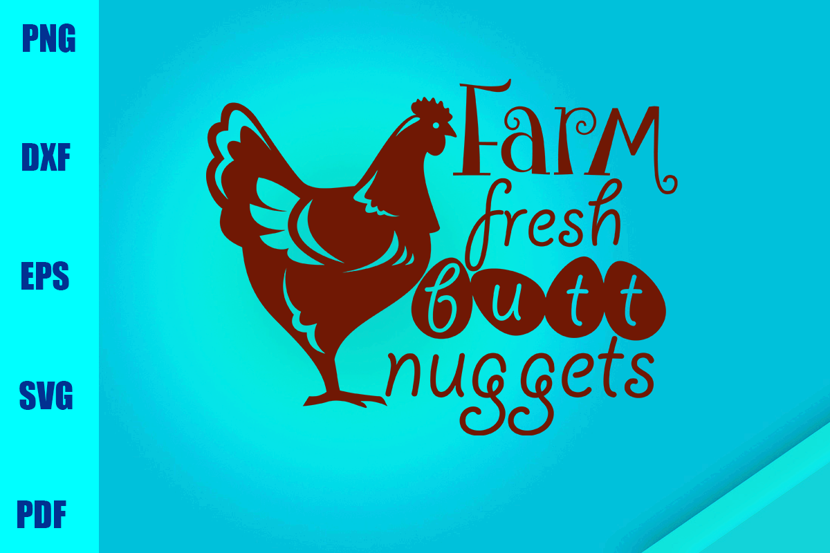 Download Free Farm Fresh Butt Nuggets Graphic By Bumblebeeshop Creative Fabrica for Cricut Explore, Silhouette and other cutting machines.