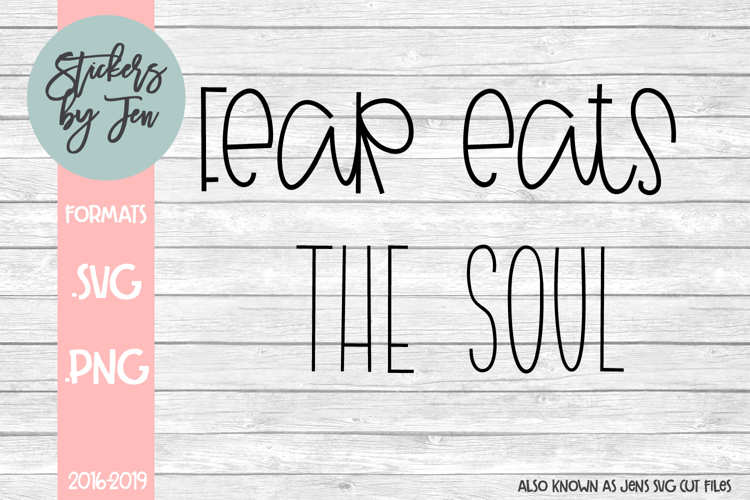 Download Free Fear Eats The Soul Svg Graphic By Stickers By Jennifer for Cricut Explore, Silhouette and other cutting machines.