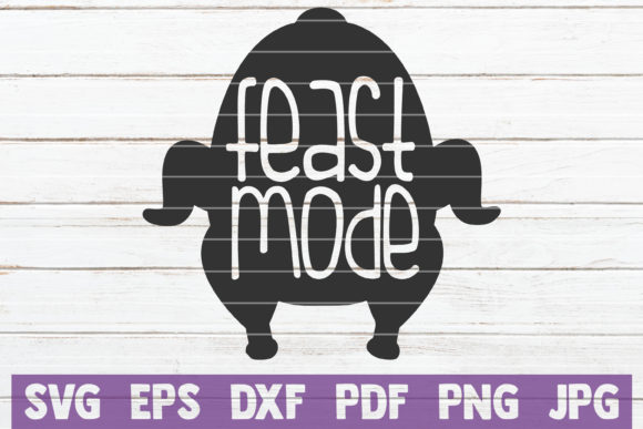 Download Free Feast Mode Cut File Graphic By Mintymarshmallows Creative Fabrica for Cricut Explore, Silhouette and other cutting machines.