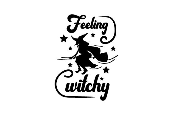 Feeling Witchy Halloween Craft Cut File By Creative Fabrica Crafts