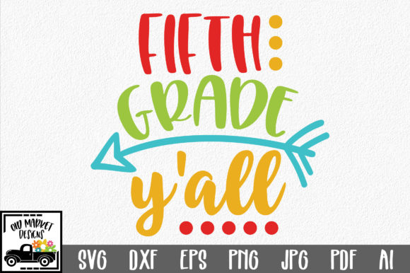 Download Free Fifth Grade Y All Svg Cut File Graphic By Oldmarketdesigns for Cricut Explore, Silhouette and other cutting machines.