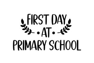 First Day at Primary School UK Designs Craft Cut File By Creative Fabrica Crafts