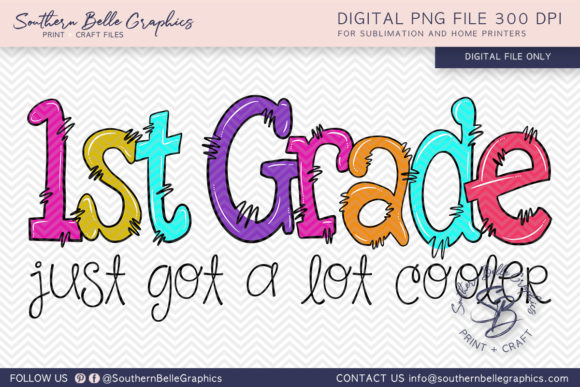 First Grade Just Got Cooler Graphic Crafts By Southern Belle Graphics