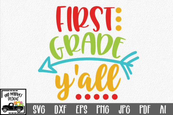 Download Free First Grade Y All Svg Graphic By Oldmarketdesigns Creative Fabrica for Cricut Explore, Silhouette and other cutting machines.