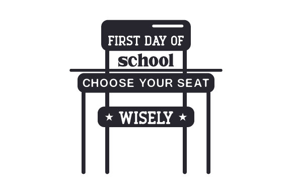 First Day of School, Choose Your Seat Wisely School & Teachers Craft Cut File By Creative Fabrica Crafts