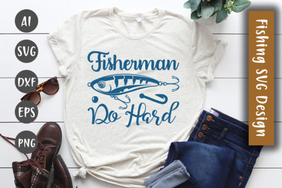 Print on Demand: Fisherman Do Hard SVG Design Graphic Crafts By CreativeArt