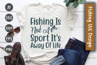 Fishing is Not a Sport It's Away of Life Graphic By DesignBooth