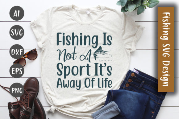 Print on Demand: Fishing is Not a Sport It's Away of Life Graphic Crafts By CreativeArt