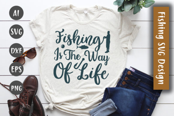 Print on Demand: Fishing is the Way of Life SVG Design Graphic Crafts By CreativeArt