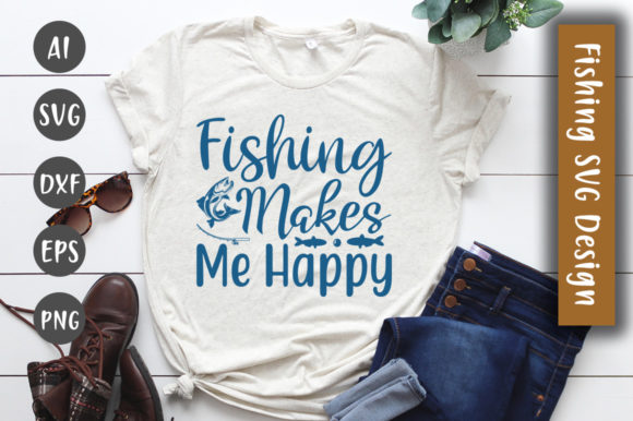 Print on Demand: Fishing Makes Me Happy SVG Design Graphic Crafts By CreativeArt