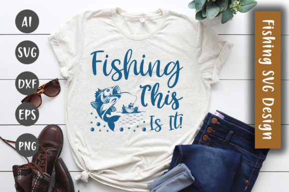 Print on Demand: Fishing, This is It! SVG Design Graphic Crafts By CreativeArt