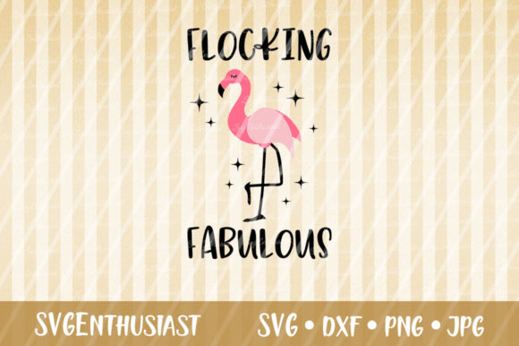 Download Free Flocking Fabulous Cut File Graphic By Svgenthusiast Creative for Cricut Explore, Silhouette and other cutting machines.