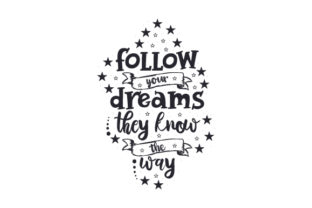 Follow Your Dreams, They Know the Way Craft Design By Creative Fabrica Crafts