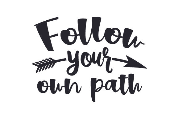 Download Free Follow Your Own Path Svg Cut File By Creative Fabrica Crafts for Cricut Explore, Silhouette and other cutting machines.