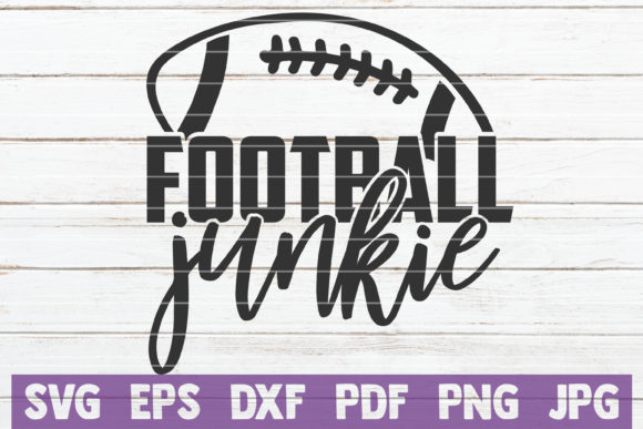 Football Junkie SVG Cut File Graphic By MintyMarshmallows Image 1