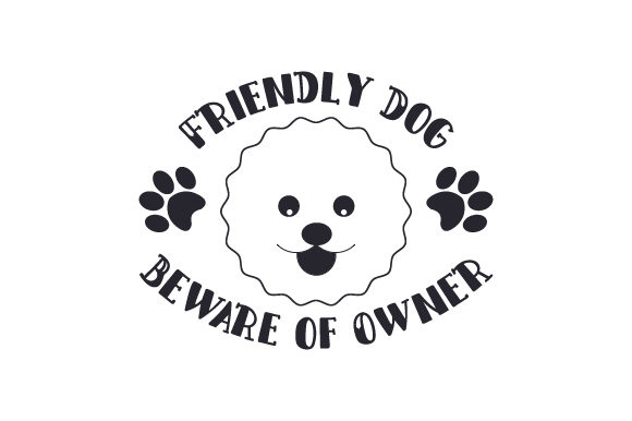 Friendly Dog Beware of Owner Dogs Craft Cut File By Creative Fabrica Crafts - Image 2
