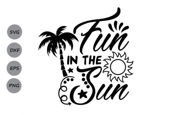 Download Free Fun In The Sun Svg Graphic By Cosmosfineart Creative Fabrica for Cricut Explore, Silhouette and other cutting machines.