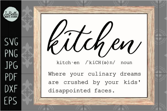 Funny Kitchen Definition Graphic Crafts By JoBella Digital Designs