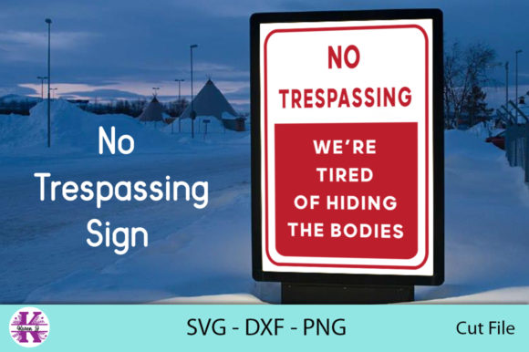 Print on Demand: Funny No Trespassing Sign - SVG DXF PNG Graphic Crafts By Karen J