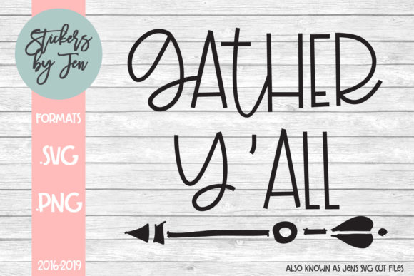 Download Free Gather Y All Svg Graphic By Stickers By Jennifer Creative Fabrica for Cricut Explore, Silhouette and other cutting machines.