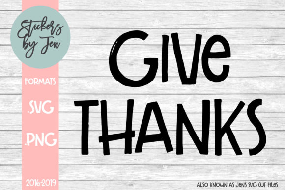 Download Free Give Thanks Graphic By Stickers By Jennifer Creative Fabrica for Cricut Explore, Silhouette and other cutting machines.