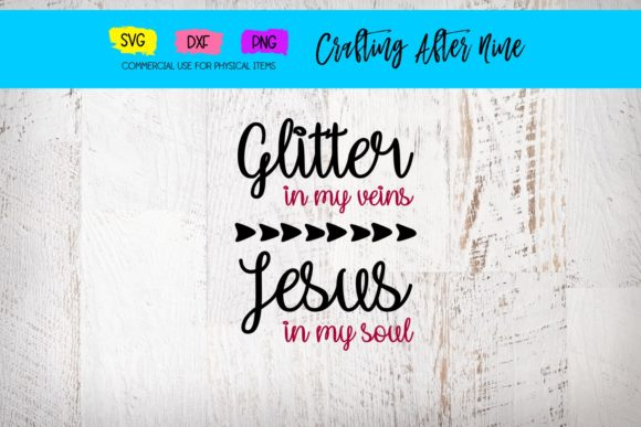Print on Demand: Glitter in My Veins Jesus in My Soul Graphic Crafts By Crafting After Nine