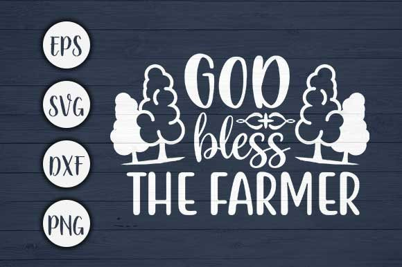 Print on Demand: God Bless the Farmer Farm Svg Cut File Graphic Crafts By CreativeArt