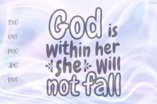 Download Free God Is Within Her She Will Not Fall Svg Graphic By Digitals By for Cricut Explore, Silhouette and other cutting machines.