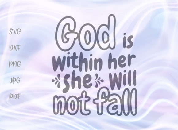 Print on Demand: God is Within Her She Will Not Fall SVG Graphic Crafts By Digitals by Hanna