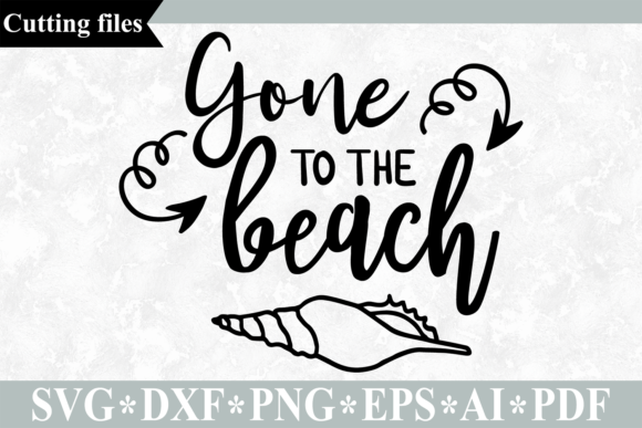 Gone to the Beach SVG Cut File Graphic Crafts By VR Digital Design