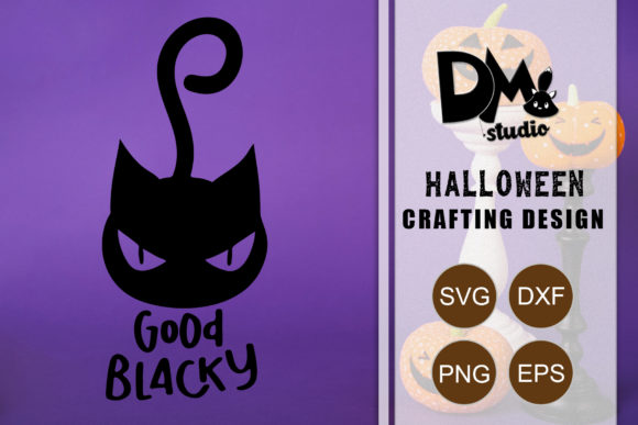 Print on Demand: Good Blacky - Halloween Quote Graphic Crafts By Sharon ( DMStd )