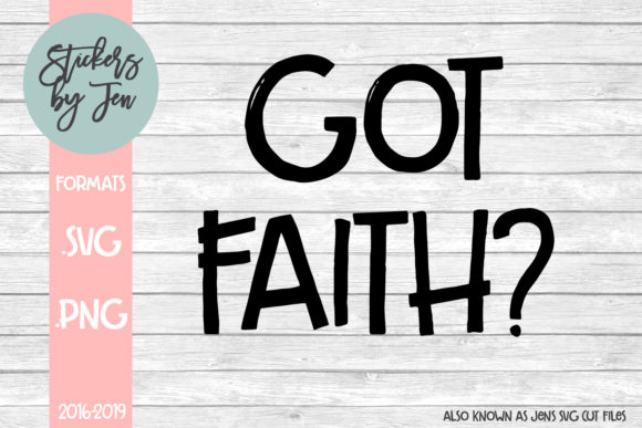 Download Free Got Faith Graphic By Stickers By Jennifer Creative Fabrica for Cricut Explore, Silhouette and other cutting machines.