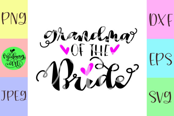 Download Free Grandma Of The Bride Svg Wedding Svg Grafico Por Midmagart for Cricut Explore, Silhouette and other cutting machines.
