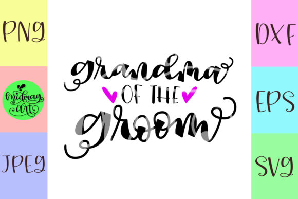 Download Free Grandma Of The Groom Svg Wedding Svg Graphic By Midmagart for Cricut Explore, Silhouette and other cutting machines.