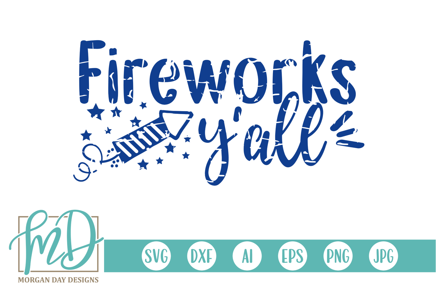 Download Free Grunge Fireworks Y All Svg Graphic By Morgan Day Designs for Cricut Explore, Silhouette and other cutting machines.