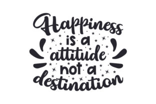 Happiness is a Attitude, Not a Destination Craft Design By Creative Fabrica Crafts